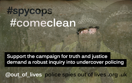 New Campaign Launched: #Spycops #ComeClean